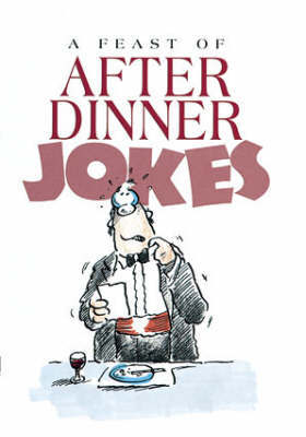 A Feast of After Dinner Jokes by Bill Stott image