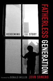 Fatherless Generation by John A. Sowers