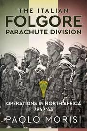 The Italian Folgore Parachute Division by Paolo Morisi