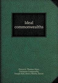 Ideal Commonwealths by Henry Morley