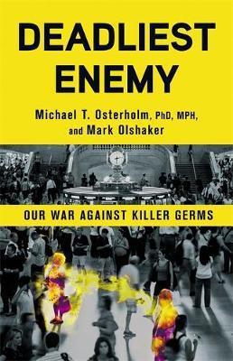 Deadliest Enemy by Michael T. Osterholm image