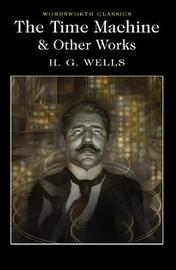 The Time Machine and Other Works by H.G.Wells
