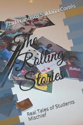 The Rolling Stories by Juan Francisco Saldana Cortes