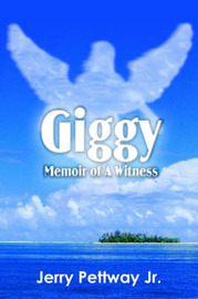 Giggy Memoir of a Witness by Jerry Pettway
