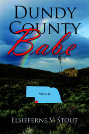 Dundy County Babe by Elsieferne V. Stout image