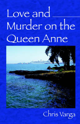 Love and Murder on the Queen Anne by Chris Varga image