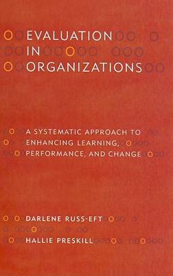 Evaluation in Organizations: A Systematic Approach to Enhancing Learning, Performance and Change by Darlene Russ-Eft image