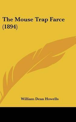 The Mouse Trap Farce (1894) by William Dean Howells