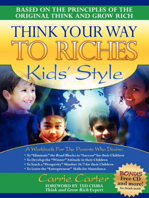 Think Your Way to Riches Kids' Style by Reverend Carrie Carter