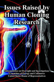 Issues Raised by Human Cloning Research by United States House of Representatives image