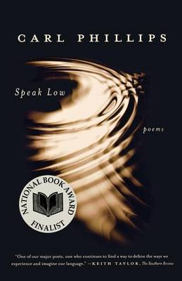Speak Low by Carl Phillips