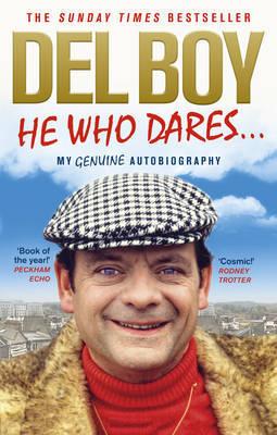 He Who Dares by Derek 'Del Boy' Trotter image
