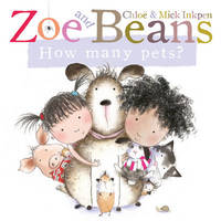 Zoe and Beans: How Many Pets? by Chloe Inkpen