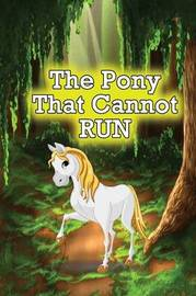 The Pony That Cannot Run by Jupiter Kids