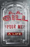 Pour Me by AA Gill