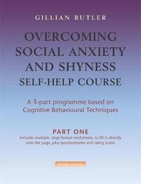 Overcoming Social Anxiety & Shyness Self Help Course [3 vol pack] by Gillian Butler image