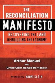 The Reconciliation Manifesto by Arthur Manuel