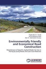 Environmentally Friendly and Economical Road Construction by Abd El - Tawab Ragab