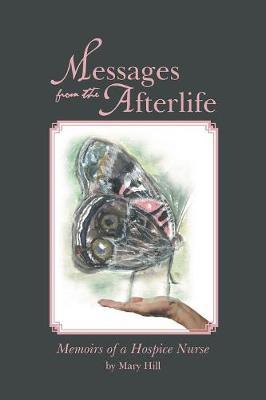 Messages from the Afterlife by Mary Hill