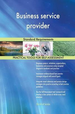 Business Service Provider Standard Requirements by Gerardus Blokdyk image