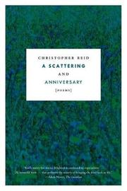 A Scattering and Annivesary by Christopher Reid
