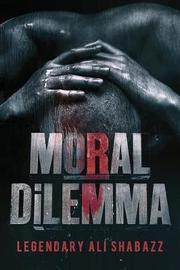 Moral Dilemma by Legendary Ali Shabazz