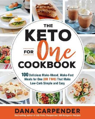 The Keto For One Cookbook by Dana Carpender