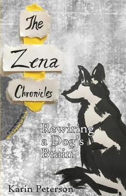 The Zena Chronicles by Karin Peterson