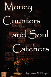 Money Counters and Soul Catchers by Susan M. Hooper image