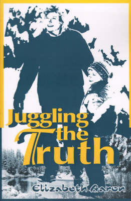 Juggling the Truth by Elizabeth Aaron image
