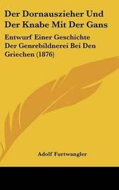 Der Dornauszieher Und Der Knabe Mit Der Gans: Entwurf Einer Geschichte Der Genrebildnerei Bei Den Griechen (1876) by Adolf Furtwangler