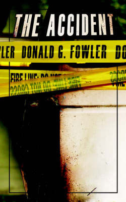 The Accident by Donald G. Fowler