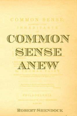 Common Sense Anew by Robert Shendock