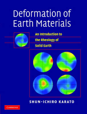 Deformation of Earth Materials: An Introduction to the Rheology of Solid Earth by Shun-ichiro Karato