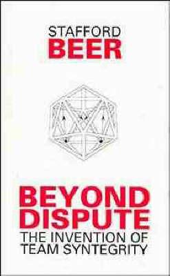 Beyond Dispute by Stafford Beer