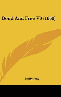 Bond and Free V3 (1860) by Emily Jolly