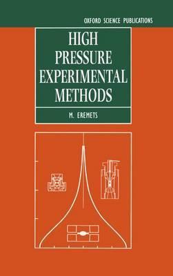 High Pressure Experimental Methods by M.I. Eremets