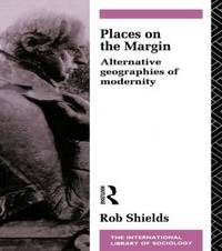 Places on the Margin by Rob Shields
