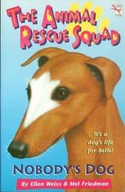 The Animal Rescue Squad - Nobody's Dog by Ellen Weiss