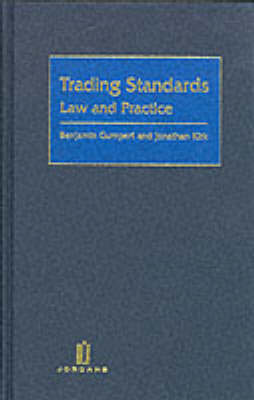 Trading Standards: Law and Practice by Benjamin Gumpert