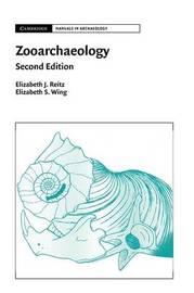 Cambridge Manuals in Archaeology by Elizabeth J. Reitz