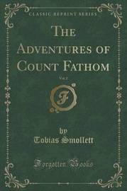 The Adventures of Count Fathom, Vol. 2 (Classic Reprint) by Tobias Smollett