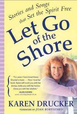 Let Go of the Shore by Karen Drucker image