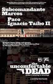 The Uncomfortable Dead by Subcomandante Marcos image