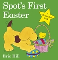Spot's First Easter (Lift the Flap) by Eric Hill
