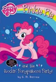 Pinkie Pie and the Rockin' Ponypalooza Party! by G M Berrow