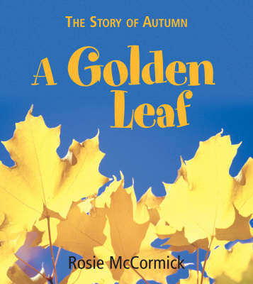 Story of the Seasons: Autumn: A Golden Leaf by Rosie McCormick image