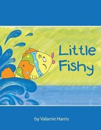 Little Fishy by Valarrie Harris
