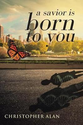 A savior is born to you by Christopher Alan
