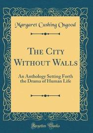 The City Without Walls by Margaret Cushing Osgood image